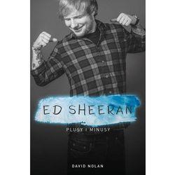 Ed Sheeran. Plusy i minusy (opr. broszurowa)