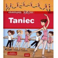 Książki dla dzieci, Taniec. Dzieciaki Pytają 3-6 Lat (opr. twarda)