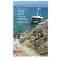 Socjologia, Czas wolny, turystyka i rekreacja w perspektywie socjologicznej (opr. miękka)