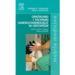 Opatrunki i techniki unieruchamiające w ortopedii (opr. miękka)