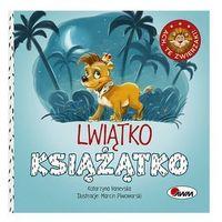 Książki dla dzieci, Ach te zwierzaki Lwiątko książątko (opr. twarda)