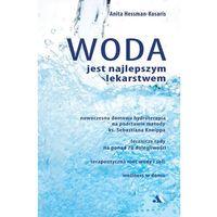 """Pozostałe książki, Książka """"Woda jest najlepszym lekarstwem"""" Anita Hessman-Kosaris"""