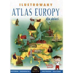 Ilustrowany atlas Europy dla dzieci - Praca zbiorowa (opr. twarda)