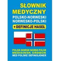 Słowniki, encyklopedie, Słownik medyczny pol-norweski, norwesko- pol. + definicje haseł (opr. miękka)