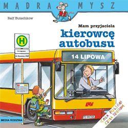 """Książka """"Mam przyjaciela kierowcę autobusu"""" wydawnictwo Media Rodzina 9788372784063"""