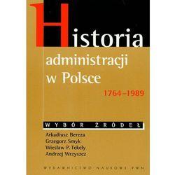 Historia administracji w Polsce 1764-1989 Wybór źródeł (opr. miękka)