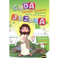 Książki dla dzieci, Cuda Jezusa. Krzyżówki, labirynty, przeskakiwanki (opr. miękka)