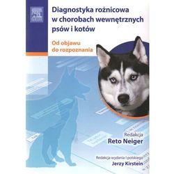 Diagnostyka różnicowa w chorobach wewnętrznych psów i kotów. Od objawu do rozpoznania (opr. broszurowa)