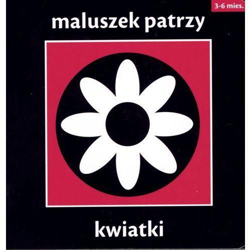 Literatura młodzieżowa, Maluszek patrzy. Kwiatki (opr. kartonowa)