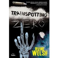 Literatura kobieca, obyczajowa, romanse, Trainspotting zero (opr. broszurowa)