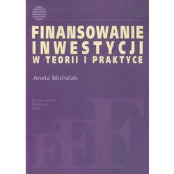 Finansowanie inwestycji w teorii i praktyce (opr. miękka)