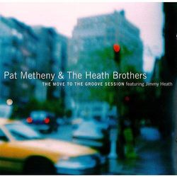 Movie To The Groove Session, The - Metheny & The Heath Brothers, Pat (Płyta CD)