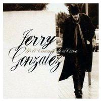 Pozostała muzyka rozrywkowa, JERRY GONZALEZ Y EL COMANDO DE LA CLAVE - Jerry Gonzalez (Płyta CD)