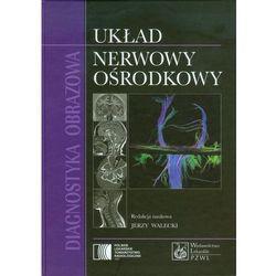 Diagnostyka Obrazowa Układ Nerwowy Ośrodkowy (opr. twarda)