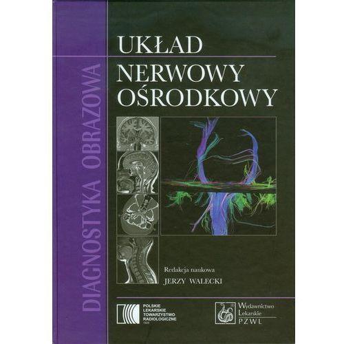 Książki medyczne, Diagnostyka Obrazowa Układ Nerwowy Ośrodkowy (opr. twarda)