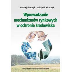 Wprowadzanie mechanizmów rynkowych w ochronie środowiska (opr. kartonowa)