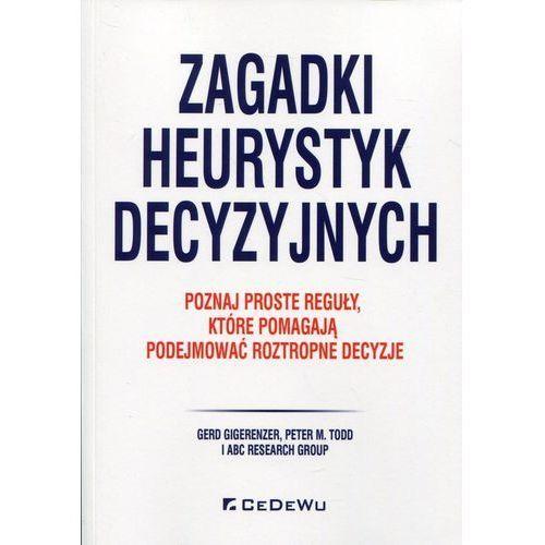 Biblioteka biznesu, Zagadki heurystyk decyzyjnych - Gigerenzer Gerd, Todd Peter M. (opr. broszurowa)