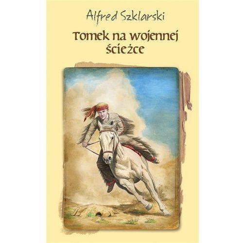 Literatura młodzieżowa, Tomek na wojennej ścieżce. Darmowy odbiór w niemal 100 księgarniach! (opr. broszurowa)