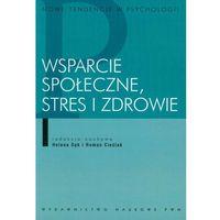 Psychologia, WSPARCIE SPOŁECZNE STRES I ZDROWIE (oprawa miękka) (Książka) (opr. miękka)