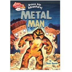 Race Ahead With Reading: Bronze Age Adventures: Metal Man Rayner Shoo