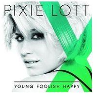 Pozostała muzyka rozrywkowa, Young Foolish Happy (Polska cena) [Promocja - Lato 2014] - Pixie Lott (Płyta CD)