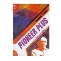 Książki dla dzieci, Pioneer plus. level b2. podręcznik do szkół ponadgimnazjalnych (opr. broszurowa)
