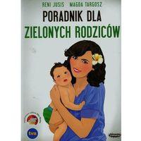 Hobby i poradniki, Poradnik dla zielonych rodziców (opr. miękka)