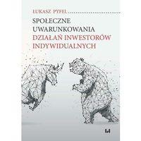 Biblioteka biznesu, Społeczne uwarunkowania działań inwestorów indywidualnych - Łukasz Pyfel - ebook
