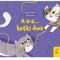 Książki dla dzieci, Rymownki maluszka. A-a-a... kotki dwa (opr. twarda)