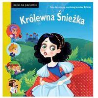 Książki dla dzieci, Bajki na poziomie. Królewna Śnieżka (opr. twarda)