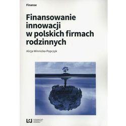 Finansowanie innowacji w polskich firmach rodzinnych (opr. miękka)