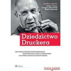 Dziedzictwo Druckera - Pearce Craig L., Maciariello Joseph A., Yamawaki Hideki (opr. broszurowa)