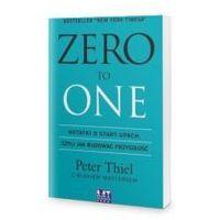 Biblioteka biznesu, Zero to One. Notatki o start-upach, czyli jak budować przyszłość - Peter Thiel