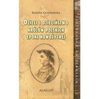 Historia, Dzieci i dzieciństwo królów polskich epoki nowożytnej (opr. broszurowa)