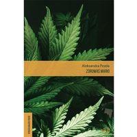 Reportaże, Zdrowaś Mario Reportaże O Medycznej Marihuanie - Aleksandra Pezda (opr. broszurowa)