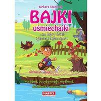 Książki dla dzieci, BAJKI UŚMIECHAJKI NA DOBRY DZIEŃ I JESZCZE LEPSZE JUTRO - BARBARA STAŃCZUK (opr. twarda)