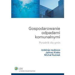 Gospodarowanie odpadami komunalnymi. Poradnik dla gmin (opr. miękka)