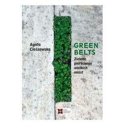 Green belts Zielone pierścienie wielkich miast. Darmowy odbiór w niemal 100 księgarniach!