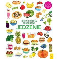 Encyklopedia obrazkowa. Jedzenie - opracowanie zbiorowe - książka (opr. twarda)
