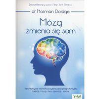 Książki medyczne, Mózg zmienia się sam. Innowacyjne techniki przywracania prawidłowych funkcji mózgu bez operacji i leków - Norman Doidge (opr. miękka)