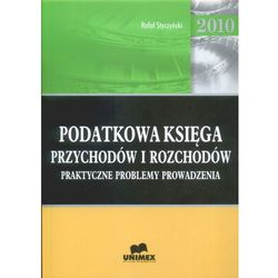 Podatkowa księga przychodów i rozchodów 2010. Praktyczne problemy prowadzenia. (opr. miękka)