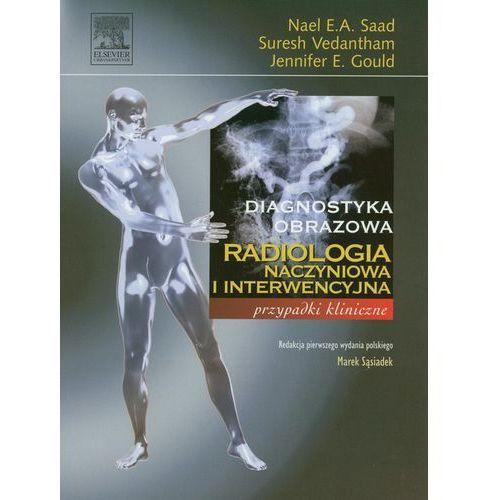 Książki medyczne, Radiologia Naczyniowa I Interwencyjna (opr. miękka)