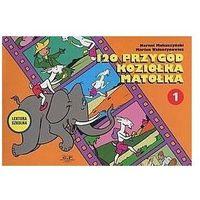 Książki dla dzieci, 120 przygód koziołka matołka - walentynowicz marian, makuszyński kornel
