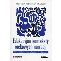 Pozostałe książki, Edukacyjne konteksty rockowych narracji - Monika Adamska-Staroń