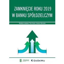 Zamknięcie roku 2019 w Banku Spółdzielczym - Piotr Huzior, Ireneusz Kurczyna (opr. broszurowa)