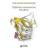 Książki medyczne, Trójdzielno-autonomiczne bóle głowy (opr. miękka)
