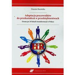 Adaptacja pracowników do przekształceń w przedsiębiorstwach (opr. miękka)