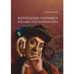 Rozwiązana tajemnica Kolumba syna Warneńczyka - Rosa Manuel - książka