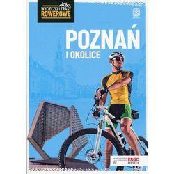 Poznań i okolice. Wycieczki i trasy rowerowe. Wydanie 2 (opr. broszurowa)