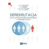 Leksykony techniczne, Derekrutacja czyli jak skutecznie rozwiązać stosunek pracy (opr. miękka)